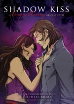Shadow Kiss : Vampire Academy Graphic Novel : Book 3 - Richelle Mead