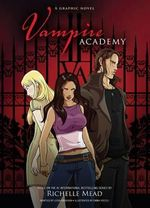 Vampire Academy : A Graphic Novel - Richelle Mead