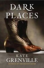 Dark Places - Kate Grenville