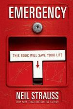 Emergency : This Book Will Save Your Life - Neil Strauss