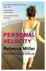 Personal Velocity - Rebecca Miller