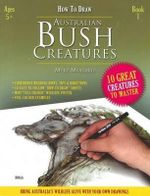 How to Draw Australian Bush Creatures : Book 1 - Myke Mollard