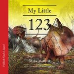 My Little 123 : My Australian Bush Creatures  - Myke Mollard