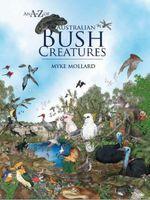 An A-Z of Australian Bush Creatures : Revised Edition - Myke Mollard