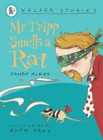 Mr. Tripp Smells a Rat : Walker Stories - Sandy McKay