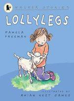 Lollylegs : Walker Stories - Pamela Freeman