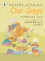 Our Gags : Walker Stories - Catriona Hoy