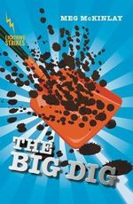 The Big Dig : Lightning Strikes - Meg McKinlay