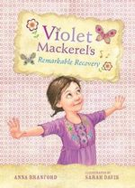 Violet Mackerel's Remarkable Recovery : Book 2 - Anna Branford