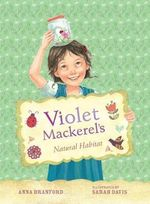 Violet Mackerel's Natural Habitat : Book 3 - Anna Branford