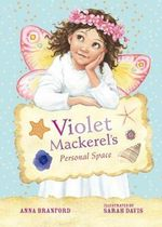 Violet Mackerel's Personal Space : Book 4 - Anna Branford