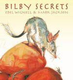Bilby Secrets - Edel Wignell
