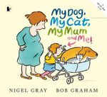 My Dog, My Cat, My Mum and Me! - Nigel Gray