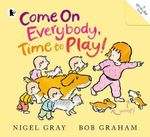 Come on Everybody, Time to Play! - Nigel Gray