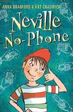 Neville No-Phone - Anna Branford