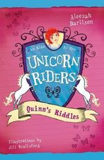 Quinn's Riddles : Unicorn Riders Series : Book 1 - Aleesah Darlison