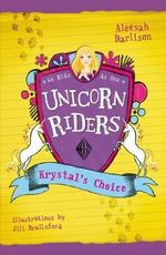 Krystal's Choice : Unicorn Riders Series : Book 3 - Aleesah Darlison