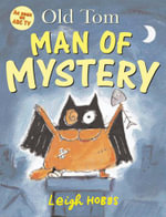 Old Tom Man Of Mystery - Leigh Hobbs