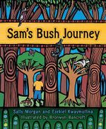 Sam's Bush Journey - Sally Morgan