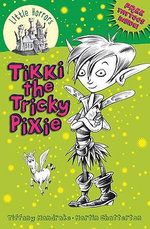 Tikki the Tricky Pixie : Little Horrors - Tiffany Mandrake
