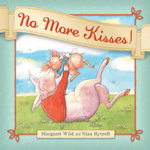 No More Kisses! - Margaret Wild