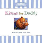 Kisses For Daddy  : My Little Library - Frances Watts