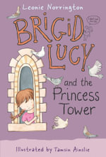 Brigid Lucy and the Princess Tower : Brigid Lucy Series : 2 - Leonie Norrington