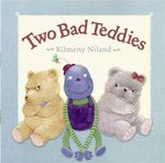 Two Bad Teddies - Kilmeny Niland