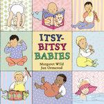 Itsy-Bitsy Babies - Margaret Wild