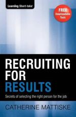 Recruiting for Results : A Workbook for Early Childhood Educators - Catherine Mattiske