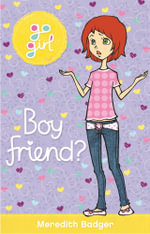 Boy Friend? : The Go Girl Series - Meredith Badger