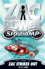 Zac Power Spy Camp : Zac Strikes Out : Zac Power Spy Camp Series : Book 2 - H. I. Larry
