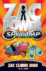 Zac Power Spy Camp : Zac Climbs High : Zac Power Spy Camp Series : Book 4 - H. I. Larry