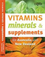 Vitamins Minerals And Supplements : For Australia and New Zealand - Reader's Digest