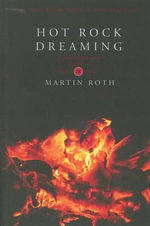 Hot Rock Dreaming : A Johnny Ravine Mystery - Martin Roth