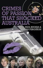 Crimes of Passion That Shocked Australia - Paul Bugeja