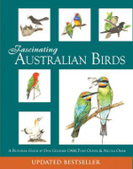 Fascinating Australian Birds : A Pictorial Guide - Don Goodsir