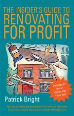 The Insider's Guide to Renovating for Profit - Patrick Bright