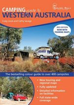 Camping Guide to Western Australia, 3rd Edition : The Bestselling Colour Guide to Over 400 Campsites - Craig Lewis