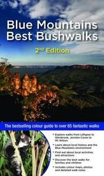 Blue Mountains Best Bushwalks, 2nd Edition : The Bestselling Colour Guide to over 65 Fantastic Walks - Veechi Stuart