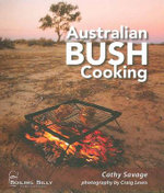 Australian Bush Cooking : 3rd Edition - Craig Lewis