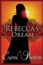 Rebecca's Dream - Carol Preston