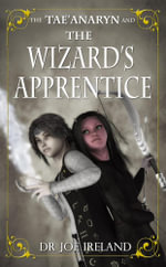The Tae'anaryn and the Wizard's Apprentice - Joe Ireland