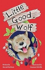 Little Good Wolf - Aleesah Darlison