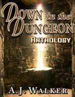 Down in the Dungeon - A J Walker