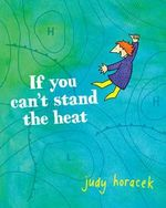 If You Can't Stand the Heat - Judy Horacek