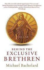 Behind the Exclusive Brethren - Michael Bachelard