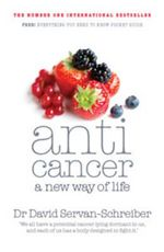 Anticancer: A New Way of Life : A New Way of Life - David Servan-Schreiber