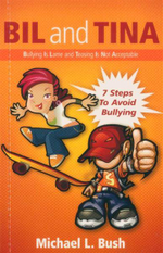 Bil and Tina : Bullying is Lame and Teasing is not Acceptable - Michael L. Bush
