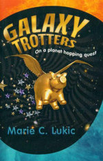 Galaxy Trotters : On a Planet Hopping Quest - Marie C. Lukic